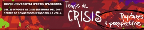 """XXVIII Universidad de verano de Andorra. """"Tiempos de crisis. Rupturas y perspectivas""""."""